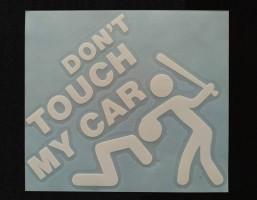 Наклейка на автомобиль Don't touch my car, белая (h=125 мм, l=135 мм)