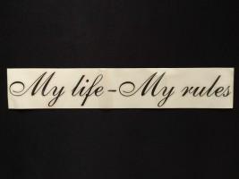 Наклейка на автомобиль My life - My rules, черная (h=58 мм, l=325 мм)