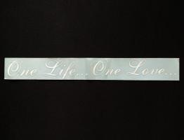 Наклейка на автомобиль One life... One Love..., белая (h=45 мм, l=330 мм)