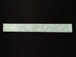 Наклейка на автомобиль The Road is Life, белая (h=38 мм, l=325 мм)