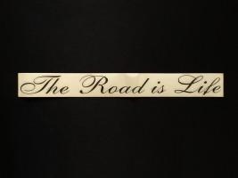 Наклейка на автомобиль The Road is Life, черная (h=38 мм, l=325 мм) Украина